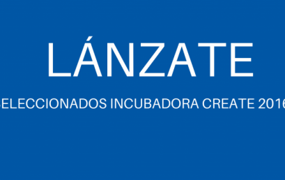 SELECCIONADOS INCUBADORA CREATE ARCOS 2016